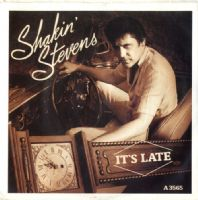 Shakin' Stevens - It's Late/It's Good For You (A 3565) Blue/Black Label Ex/M-